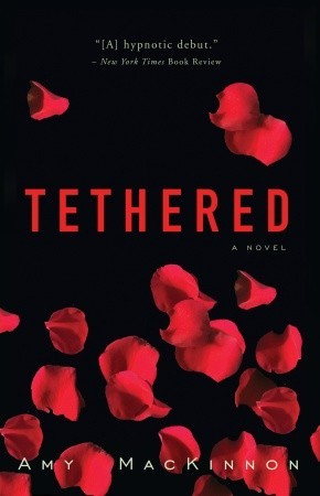 Tethered by Amy MacKinnon