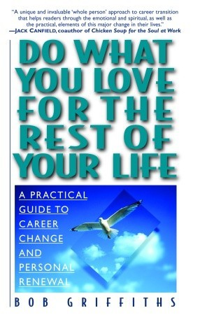 Do What You Love for the Rest of Your Life by Bob Griffiths