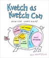 Kvetch As Kvetch Can: Jewish Cartoons