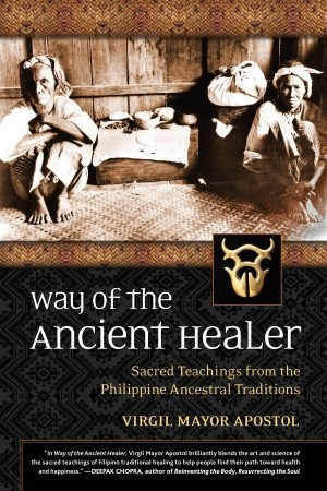 Way of the Ancient Healer by Apostol Virgil J. Mayor