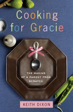 Cooking for Gracie by Keith  Dixon