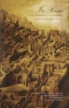 In Ruins: A Journey Through History, Art, and Literature