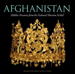 Afghanistan: Hidden Treasures from the National Museum, Kabul
