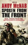 Spoken From The Front: Real Voices From the Battlefields of Afghanistan