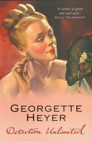 Detection Unlimited by Georgette Heyer