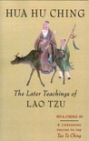 Hua Hu Ching: The Later Teachings of Lao Tsu
