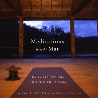 Meditations from the Mat by Rolf Gates