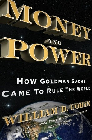 Money and Power by William D. Cohan