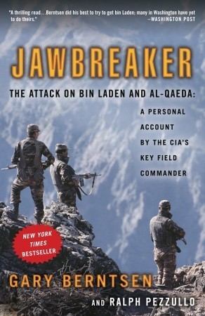 Jawbreaker: The Attack on Bin Laden and Al-Qaeda: A Personal Account by the CIA's Key Field Commander