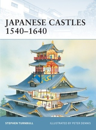 Japanese Castles 1540–1640 by Stephen Turnbull