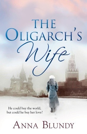 The Oligarch's Wife by Anna Blundy