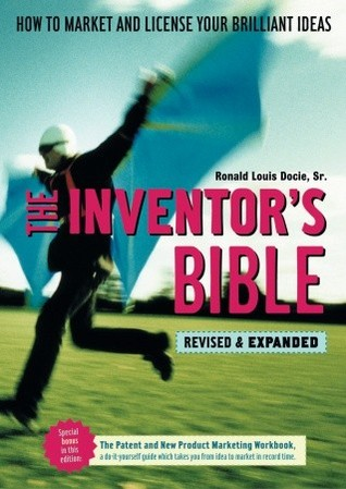 The Inventor's Bible by Ronald Louis Docie Sr.