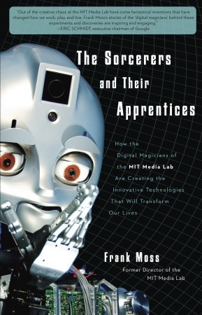 The Sorcerers and Their Apprentices by Frank Moss