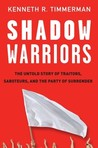 Shadow Warriors: The Untold Story of Who Is Really Subverting America's War on Terror