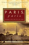 Paris, Paris by David Downie