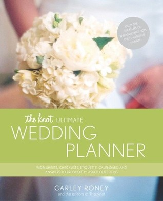 The Knot Ultimate Wedding Planner by Carley Roney