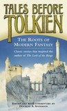 Tales Before Tolkien by Douglas A. Anderson