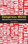 Dangerous Words: Talking About God in the Age of Fundamentalism
