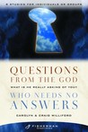Questions from the God Who Needs No Answers: What Is He Really Asking of You?