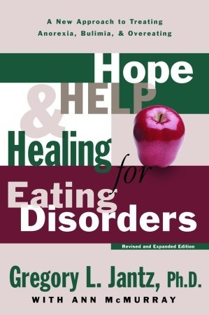 Hope, Help, and Healing for Eating Disorders by Gregory L. Jantz