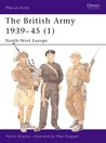 The British Army 1939–45 (1): North-West Europe