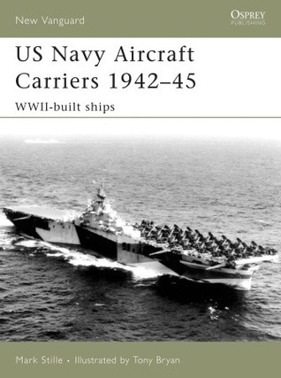 US Navy Aircraft Carriers 1942-45: World War Two Built Ships