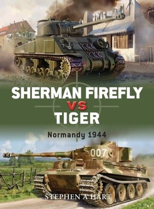 Sherman Firefly vs Tiger: Normandy 1944