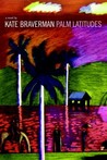 Palm Latitudes: A Novel