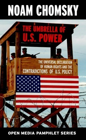 The Umbrella of US Power: The Universal Declaration of Human Rights & the Contradictions of US Policy