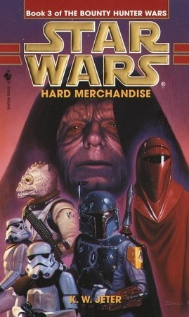 Star Wars: Hard Merchandise (Star Wars: The Bounty Hunter Wars, #3)