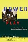 Power at Play by Michael A. Messner