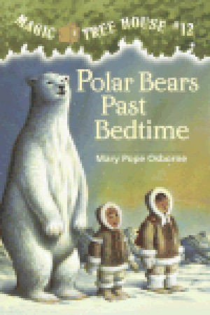 Polar Bears Past Bedtime (Magic Tree House, #12)