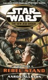 Rebel Stand (Enemy Lines, #2) (Star Wars: The New Jedi Order, #12)