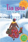 How Tia Lola Came to (Visit) Stay by Julia Álvarez