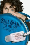 Still Sucks to Be Me by Kimberly Pauley