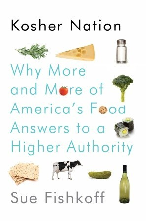 Kosher Nation: Why More and More of Americas Food Answers to a Higher Authority