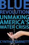 Blue Revolution: Unmaking America's Water Crisis