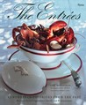 The Entrees: Remembered Favorites from the Past: Recipes from Legendary Chefs and Restaurants