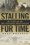 Stalling for Time by Gary Noesner