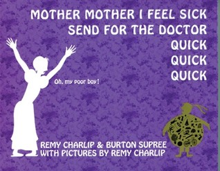 Mother Mother I Feel Sick Send for the Doctor Quick Quick Quick by Remy Charlip