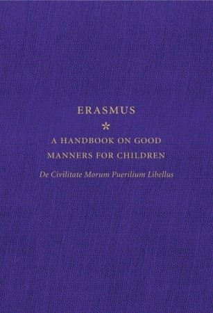 A Handbook on Good Manners for Children by Desiderius Erasmus