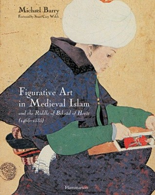 Figurative Art in Medieval Islam by Michael A. Barry