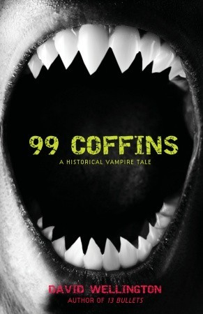 99 Coffins by David Wellington