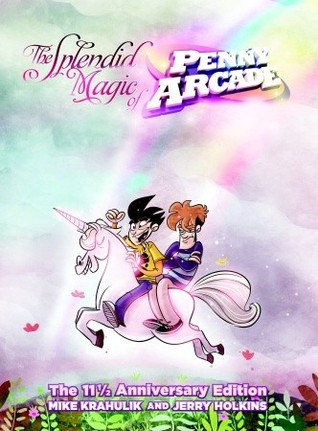 Free online download The Splendid Magic of Penny Arcade: The 11 1/2 Anniversary Edition ePub