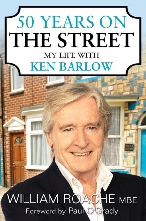 50 Years on the Street by William Roache