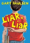 Liar, Liar by Gary Paulsen