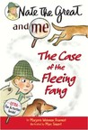 The Case of the Fleeing Fang (Nate The Great And Me)