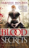 Blood Secrets by Jeannie Holmes