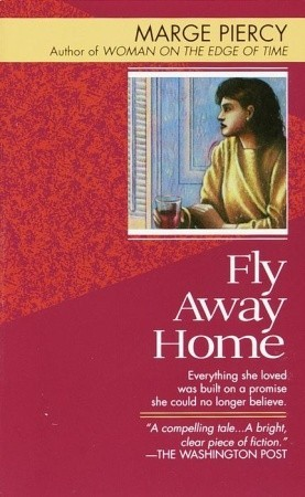 Fly Away Home by Marge Piercy