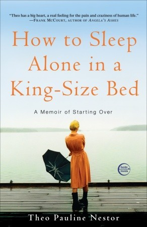 How to Sleep Alone in a King-Size Bed by Theo Pauline Nestor